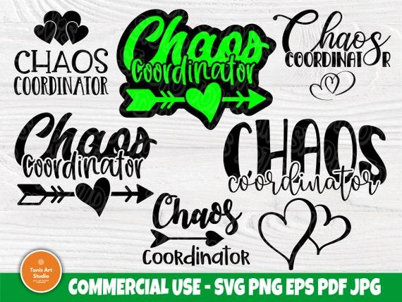 Chaos Coordinator SVG, Mom Life Svg, Svg Cut Files