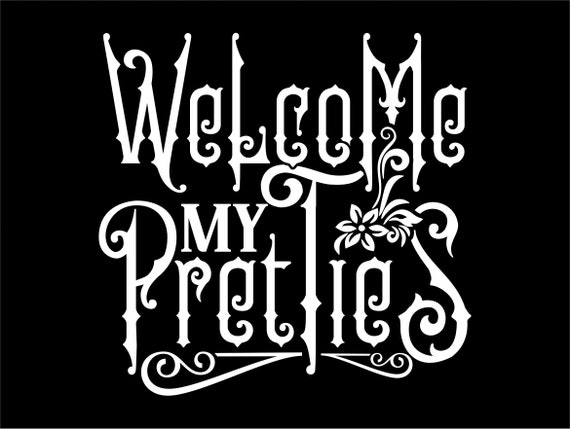 Welcome My Pretties SVG, Halloween Sign Svg, Png