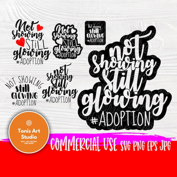 Not Showing Still Glowing SVG | Files for Cutting Machines SILHOUETTE CRICUT | Adoption Day | Foster mom svg | Gotcha Day svg | Svg designs