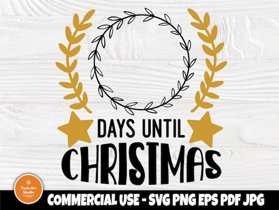 Days Until Christmas SVG Cut Files, Christmas Sign