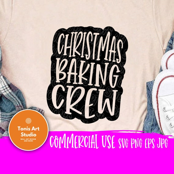 Christmas Baking Crew SVG cut file | Holiday Cut File | Funny Quotes | Cute Women's Quote | Girl Shirt Design | Silhouette and cricut files