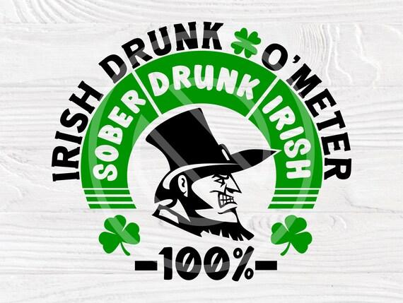 St. Patricks Day SVG, Irish Drunk Svg Cut File