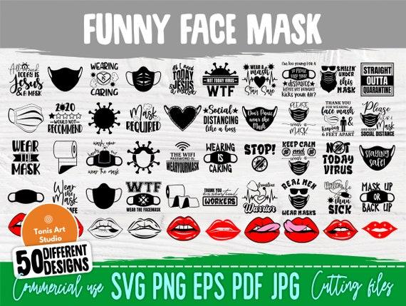 Face Mask SVG Cut Files, Quarantine Svg, Funny Svg