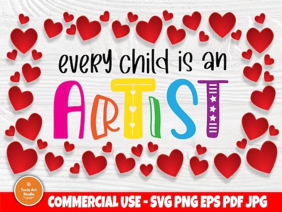 Every Child is an Artist SVG, Kids Svg Cut File
