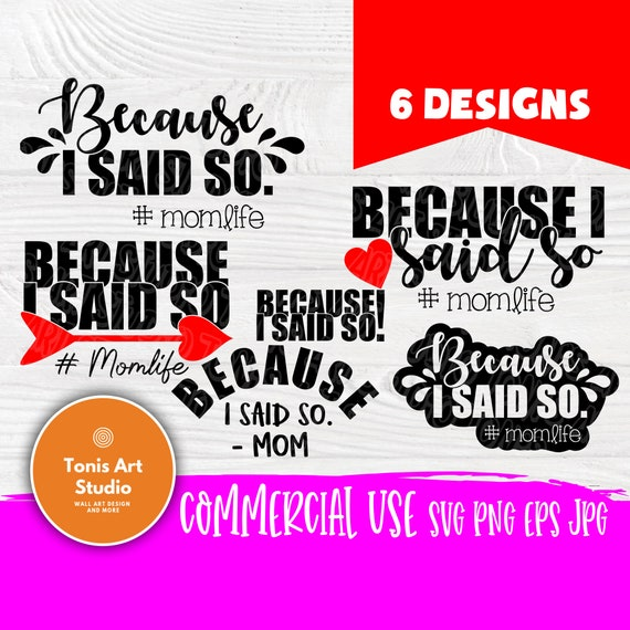 Because I Said So #MomLife SVG cut files, Mom life cutting file, Instant Download, svg files for cricut, Mom quotes svg, Silhouette files