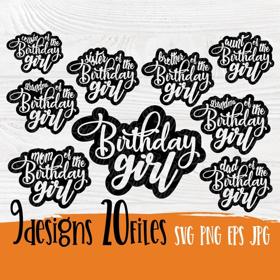 Birthday girl SVG | Birthday family cut files for cricut silhouette | Birthday svg | Birthday designs | Girl svg | Birthday quotes svg