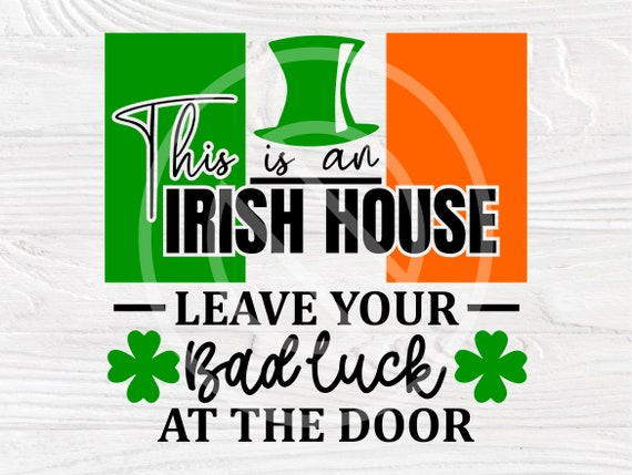 This is an Irish Home SVG, St. Patricks Day Sign