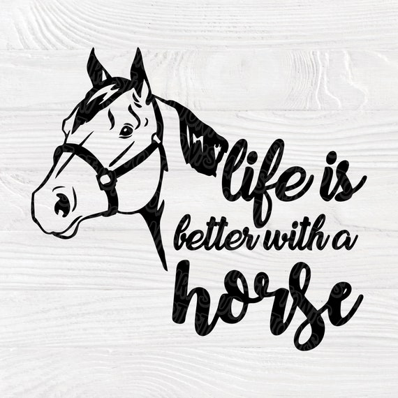 Horse saying SVG | Life is better with a horse | Horse quote svg | Printable cut file | Farmhouse sign | Horse svg | Svg cut file for cricut