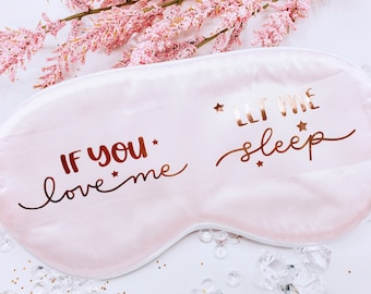 If You Love Me Let Me Sleep Sleep Mask, Personalized Sleep Masks, Custom Silky Satin Mask, Mom Gift - BMPG08