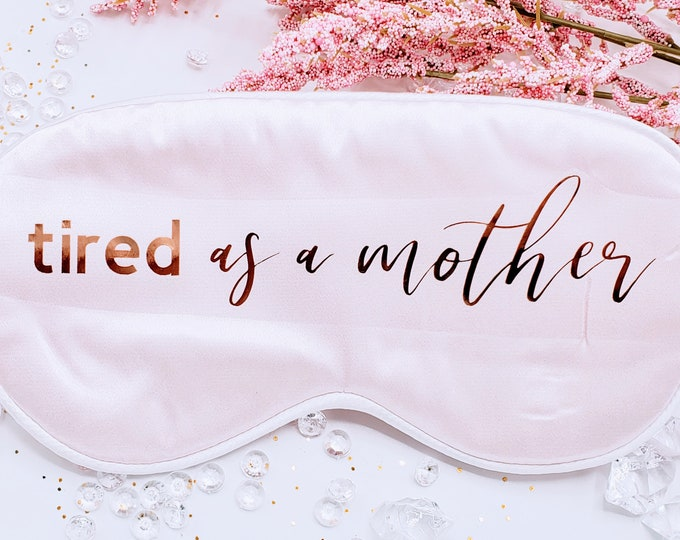 Tired as A Mother Sleep Mask, Personalized Sleep Masks, Custom Silky Satin Mask, Mom Gift - BMPG07