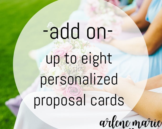 ADD ON for Personalized Will You Be My Bridal Party Proposal Cards Digital Print.