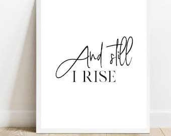 And Still I Rise Printable Wall Art   Maya Angelou Quote  Female Empowerment  Inspirational Wall Art  Motivational Typography Wall Art