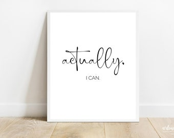 Actually I Can Printable Minimalistic Wall Art   Feminine Typography Inspirational Quotes   Feminine Motivational Wall Art Bedroom Art