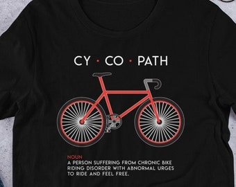 CYCOPATH Shirt - Bicycle Riders Bike T-Shirt - Funny Cycling T-Shirt -  Gifts For Cyclist - Cycling Shirt - Fixed Gear Shirt ab6a80683
