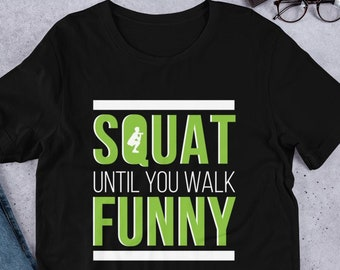 8ab3c256e4 Squat Until You Walk Funny T-Shirt -Funny Workout Shirt-Workout Motivation  Gift-Funny Fitness Shirt-Crossfit Gift-Exercise Shirt-Gym Top