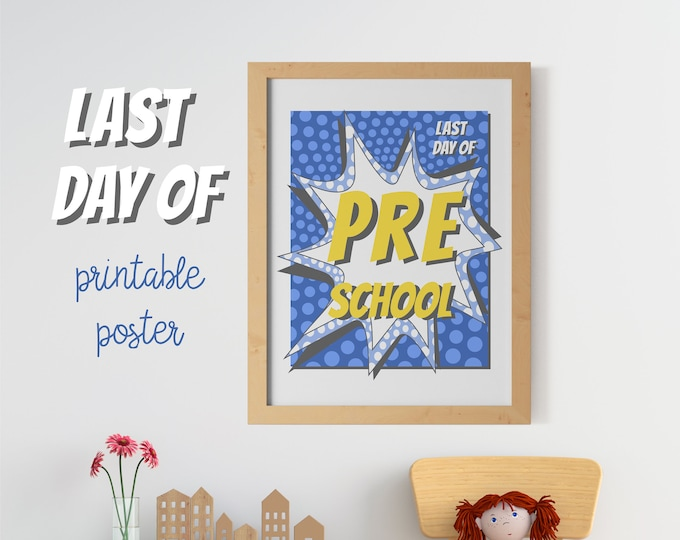 Blue Poster for boys - Last Day of Preschool - Printable Kids Wall Decoration