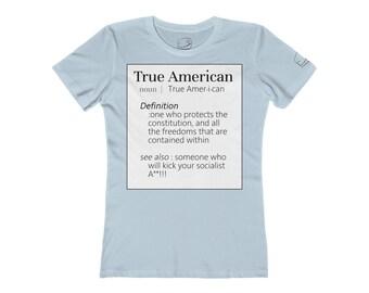 613e2be0 True American Definition Womens The Boyfriend Tee/ Make America Great/  Conservative/ Republican/ Funny Conservative/ Anti Liberal/ Political