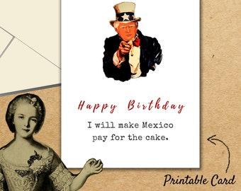 Funny Donald Trump Birthday Card Political Memes President Mexico Greeting Printable