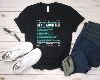 da8c0e997 Rules Of Dating My Daughter - Funny Protective Dad - Anti Dating Dad - Dad  Against Daughter Dating - Daddy Shirt - Daddy's Gift