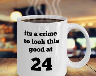 Funny 24th Birthday Gift For 24 Year Olds Custom Mug Designed Idea Perfect Both Him And Her