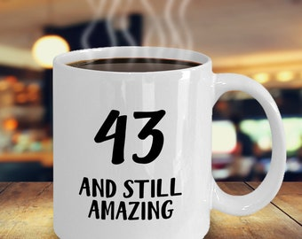 43rd Birthday Mug For Men And Women Gift 43 Year Old Gifts