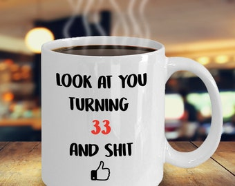33rd Birthday Gift For 33 Year Olds Him Her Gifts Mug