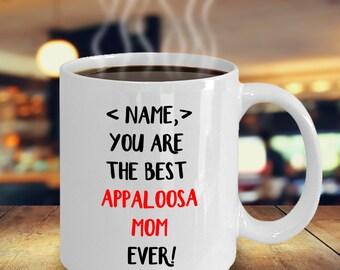 Personalized Appaloosa Mom Mug, Appaloosa Lover Gift, Best Appaloosa Mom Ever, Custom Appaloosa Gifts For Appaloosa Owners