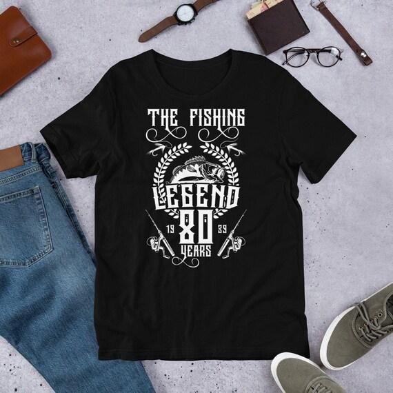 80th Birthday T Shirt Fishing Clothing Dad Gift Ideas For Birthday Custom Age The Fishing Legend 80 Years Old T Shirt
