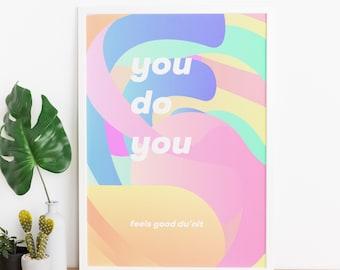 You do you - Motivational A4 Poster Print
