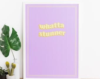 whatta stunner - Cute A4 Poster Print