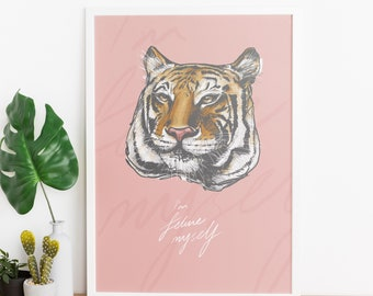 I'm feline myself  - A4 / A3 / A2 / A1 - Poster Print - motivational inspirational cute pink tiger cat typography writing print