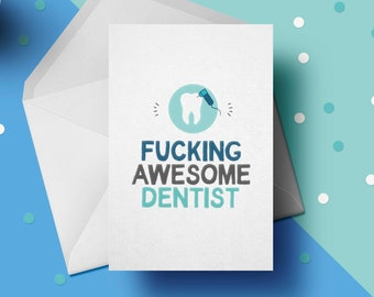 Fucking Awesome Dentist Greeting Card Profanity Cards Funny Birthday For Him Dental Gifts Boss Presents GG 043
