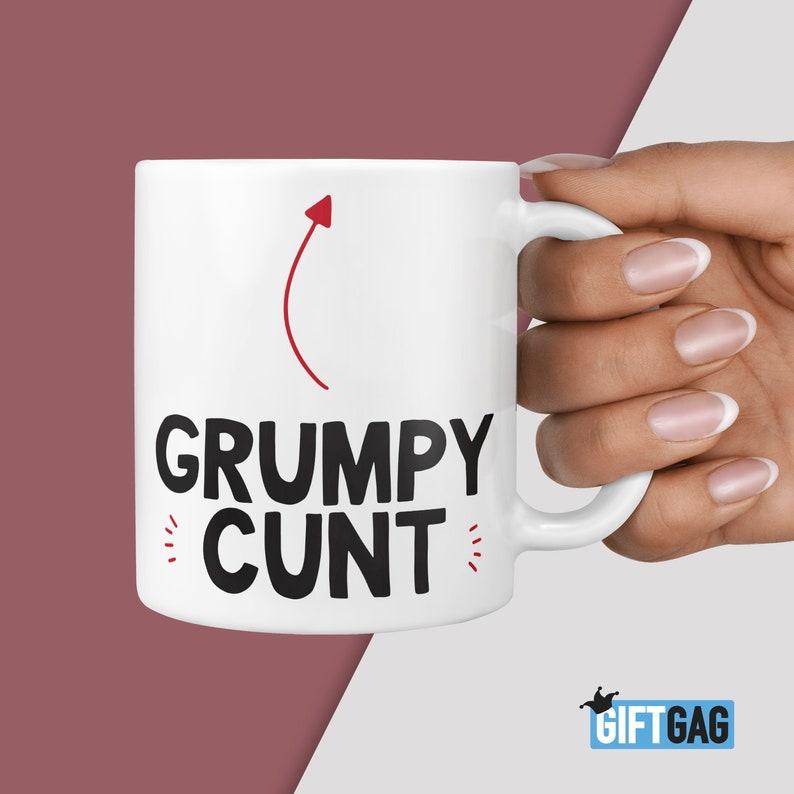 Offensive Rude Grumpy Cunt Mug