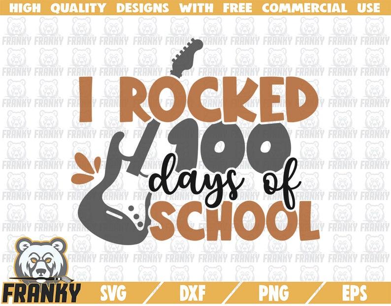 DXF file Cut file I rocked 100 days of school SVG 100 days shirt svg 100th day of school svg School shirt svg- Electric guitar svg
