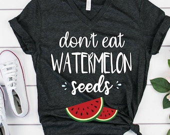 f63132aeb Don't Eat Watermelon Seed Womens Vneck Shirt   Funny Pregnancy V-Neck Shirt    Maternity V-Neck Shirt   Pregnancy Reveal   Watermelon V-Neck