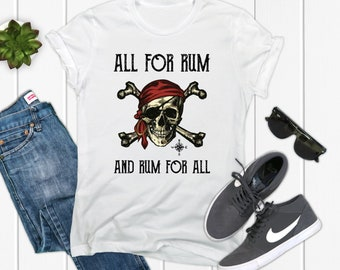 61d5e3df All For Rum And Rum For All Pirate T-Shirt For Men and Women | Rum T Shirt  | Gift For Him | Pirate Shirt