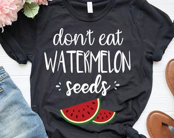 f092841cdd101 Don't Eat Watermelon Seed Womens Shirt | Funny Pregnancy T Shirt | Maternity  Shirt | Pregnancy Reveal | Watermelon Shirt