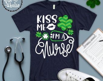 0e71c8f2b17 Kiss me I m A Nurse T Shirt  Saint Patricks day Shirt  Irish Or Drunk Or  Whatever Tee  St Paddys Day T-shirt  Shamrock Clover Lucky ER nurse