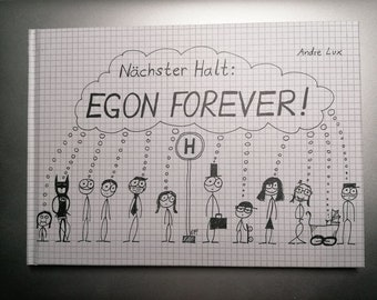 Next stop: Egon Forever! by Andre Lux (with dedication on request)
