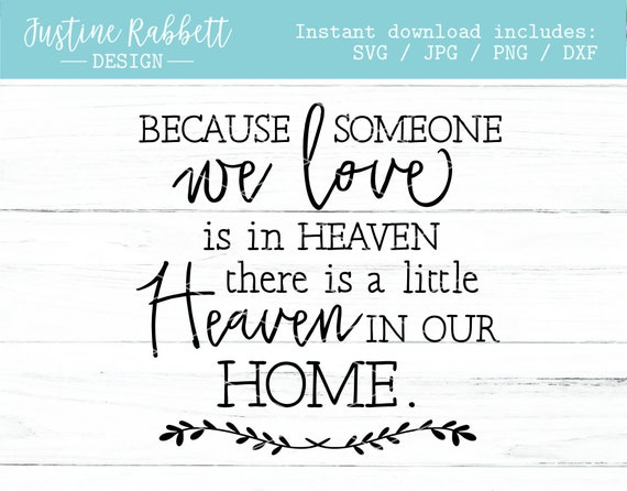 Because Someone We Love Is In Heaven There Is A Little Heaven Etsy