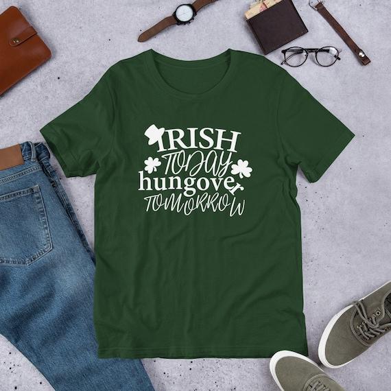 Shamrock Shirt Funny Drinking Shirt Irish AF Patrick/'s Day Shirt Just Drunk Lucky AF Funny Shirt St Irish Today Hungover Tomorrow