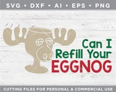 Can I Refill Your Eggnog svg, Griswold svg, Moose Glass svg, Christmas Vacation - Cut files for Silhouette Cricut svg dxf ai eps png w-11