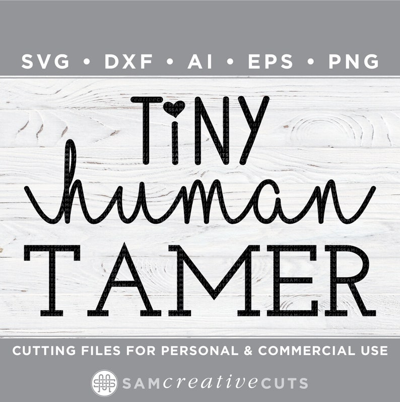 Tiny Human Tamer - Teacher - Cutting files for Silhouette Cameo & Cricut,  svg - dxf - ai - eps - png