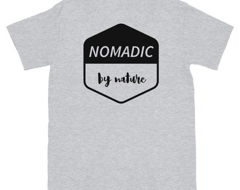 Nomadic By Nature Shirt , Digital Nomad Shirt , Outdoor Shirt