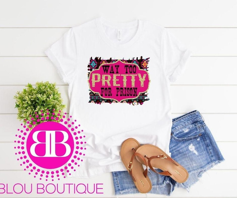 Way to Pretty for Prison Sublimated T-Shirt