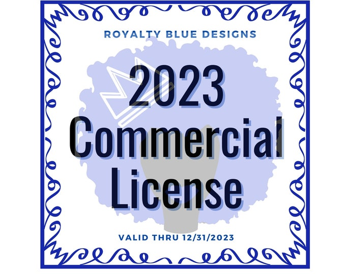 2023 UNLIMITED COMMERCIAL LICENSE | Valid Through 12/31/2023 | For Entire Royalty Blue Designs Shop | Print On Demand Allowed | Download