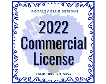 2022 UNLIMITED COMMERCIAL LICENSE | Valid Through 12/31/2022 | For Entire Royalty Blue Designs Shop | Print On Demand Allowed | Download