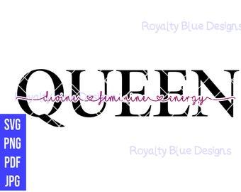 QUEEN - divine feminine energy, svg, png, pdf,  printable digital download