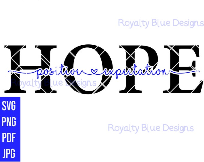 HOPE -positive expectation, svg, png, uplifting quotes, spiritual, walk by faith, hope hopeful, inspiration, printable digital download