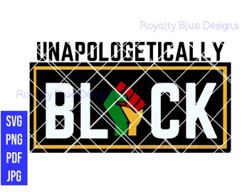 UNAPOLOGETICALLY BLACK, fists up | svg, png, instant download